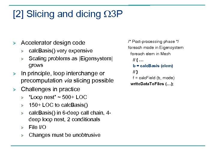 [2] Slicing and dicing W 3 P Ø Accelerator design code Ø Ø calc.