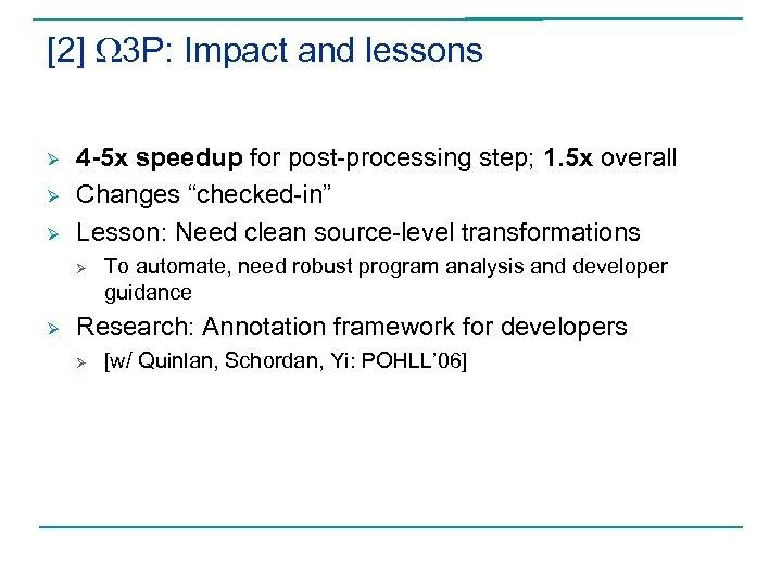[2] W 3 P: Impact and lessons Ø Ø Ø 4 -5 x speedup