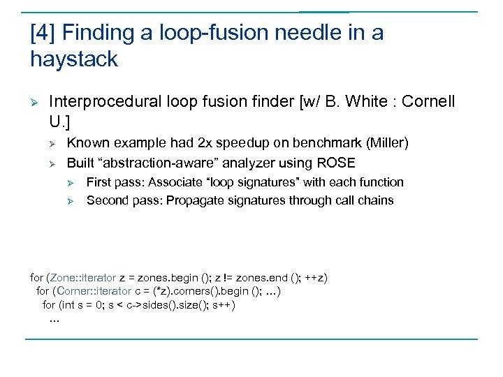 [4] Finding a loop-fusion needle in a haystack Ø Interprocedural loop fusion finder [w/