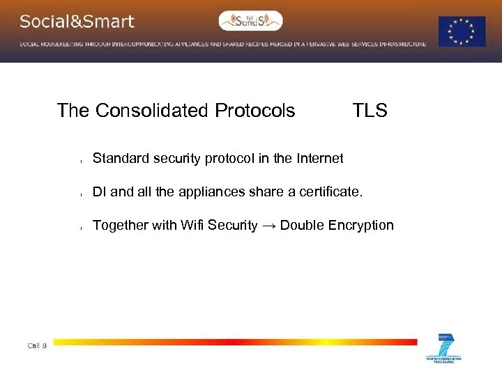 The Consolidated Protocols l l l TLS Standard security protocol in the Internet DI