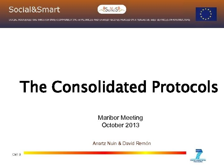 The Consolidated Protocols Maribor Meeting October 2013 Anartz Nuin & David Remón