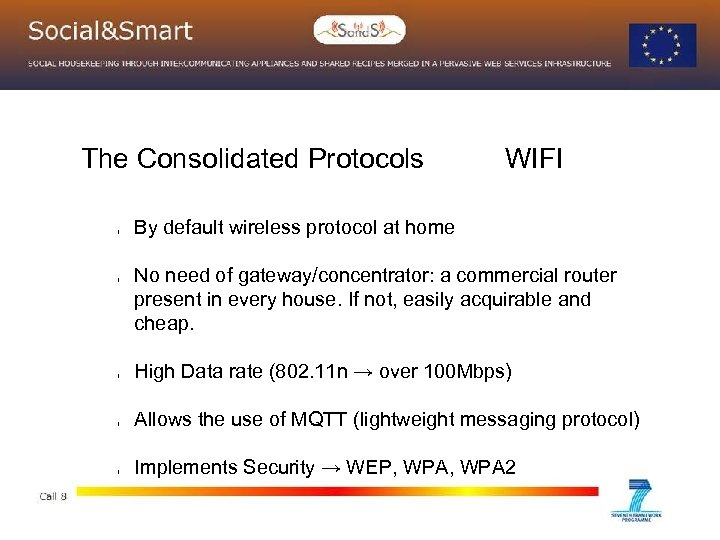 The Consolidated Protocols l l l WIFI By default wireless protocol at home No
