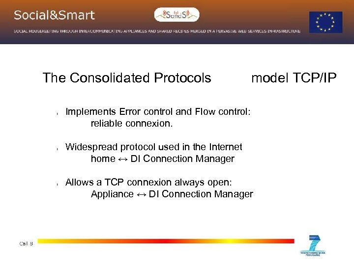 The Consolidated Protocols l l l model TCP/IP Implements Error control and Flow control: