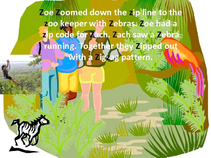Zoe Zoomed down the zip line to the zoo keeper with Zebras. Zoe had