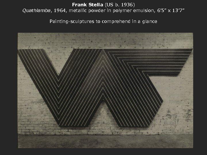 "Frank Stella (US b. 1936) Quathlamba, 1964, metallic powder in polymer emulsion, 6' 5"""