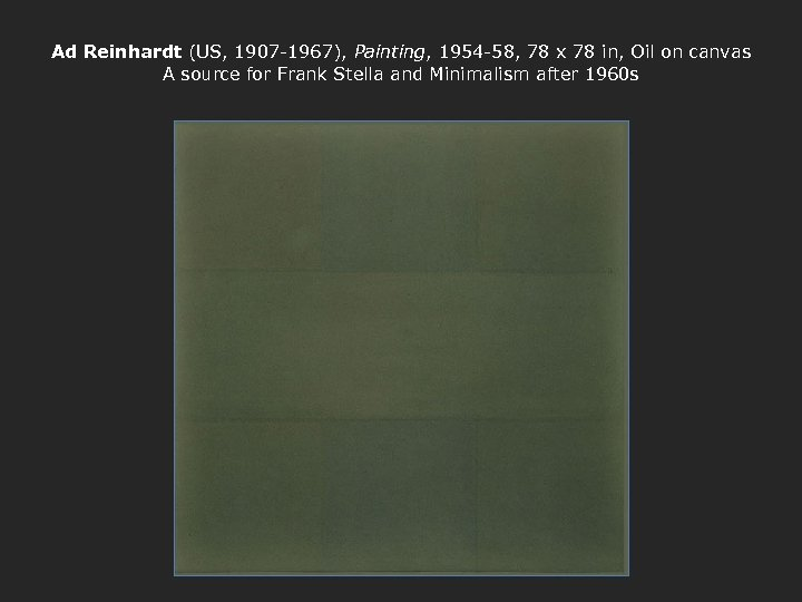 Ad Reinhardt (US, 1907 -1967), Painting, 1954 -58, 78 x 78 in, Oil on
