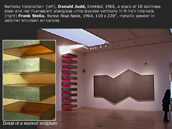 Sotheby installation: (left), Donald Judd, Untitled, 1965, a stack of 10 stainless steel and