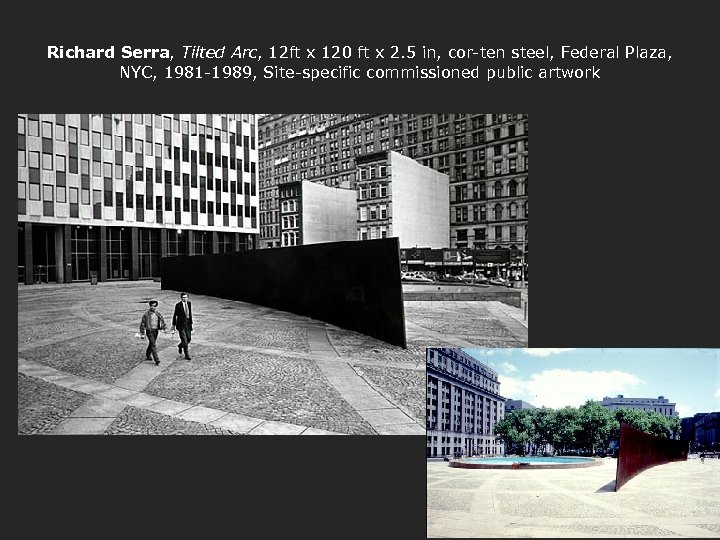 Richard Serra, Tilted Arc, 12 ft x 120 ft x 2. 5 in, cor-ten