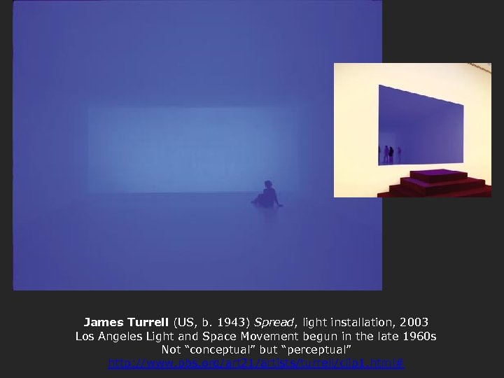 James Turrell (US, b. 1943) Spread, light installation, 2003 Los Angeles Light and Space