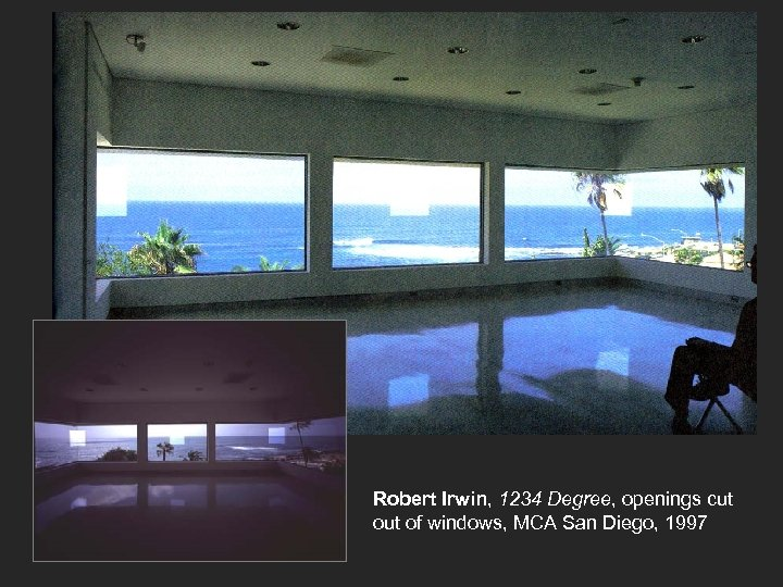 Robert Irwin, 1234 Degree, openings cut of windows, MCA San Diego, 1997