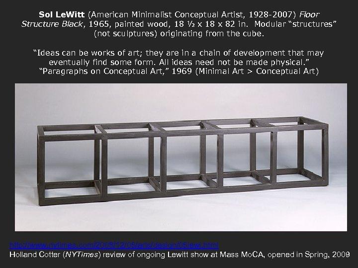 Sol Le. Witt (American Minimalist Conceptual Artist, 1928 -2007) Floor Structure Black, 1965, painted