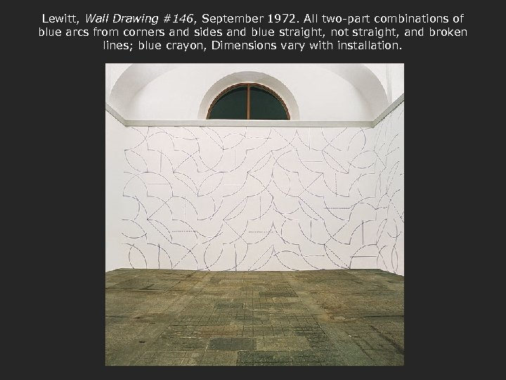 Lewitt, Wall Drawing #146, September 1972. All two-part combinations of blue arcs from corners