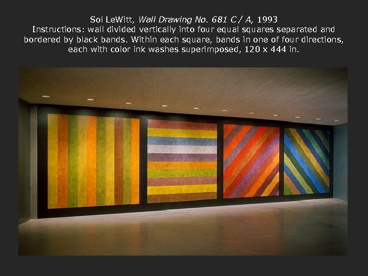 Sol Le. Witt, Wall Drawing No. 681 C / A, 1993 Instructions: wall divided