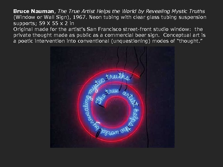 Bruce Nauman, The True Artist Helps the World by Revealing Mystic Truths (Window or