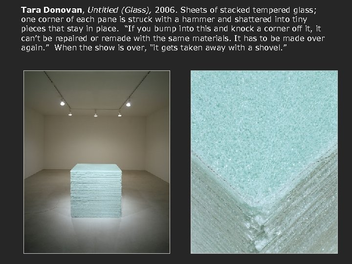 Tara Donovan, Untitled (Glass), 2006. Sheets of stacked tempered glass; one corner of each