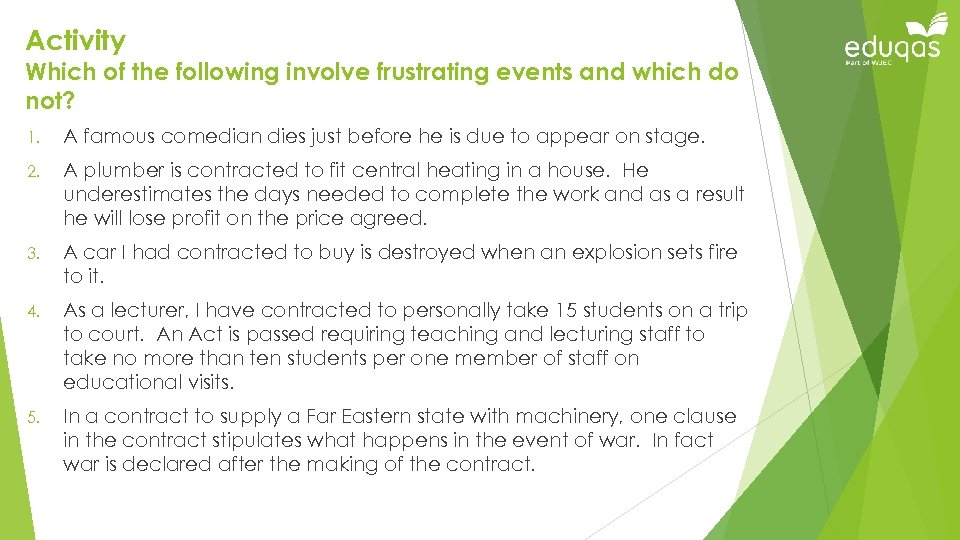 Activity Which of the following involve frustrating events and which do not? 1. A