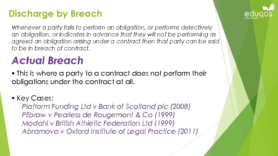Discharge by Breach Whenever a party fails to perform an obligation, or performs defectively