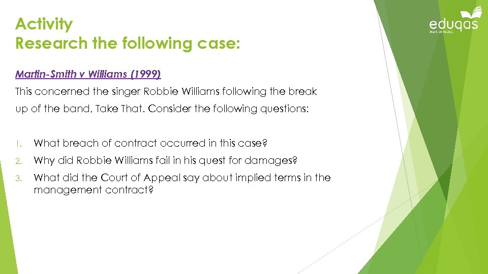 Activity Research the following case: Martin-Smith v Williams (1999) This concerned the singer Robbie