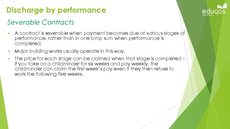 Discharge by performance Severable Contracts § A contract is severable when payment becomes due