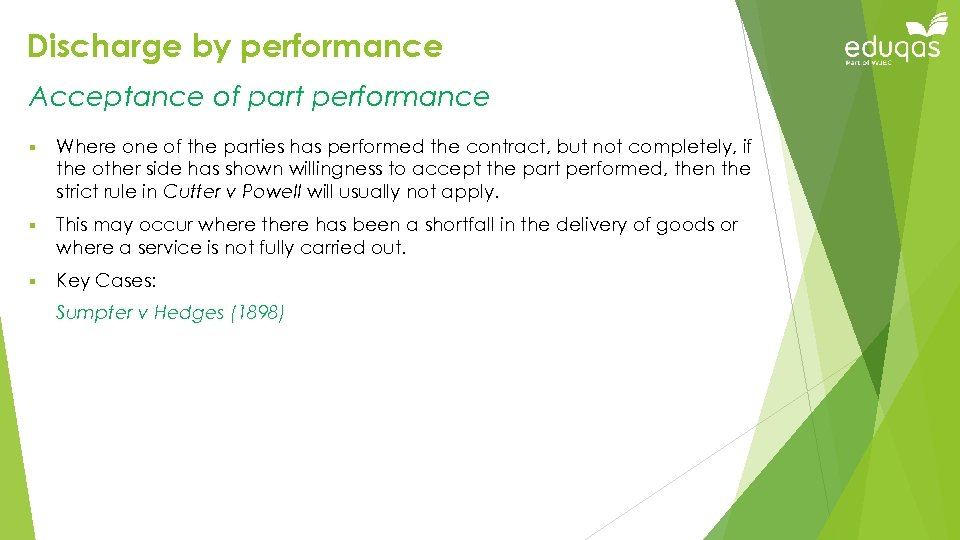 Discharge by performance Acceptance of part performance § Where one of the parties has
