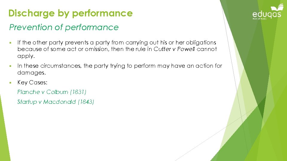 Discharge by performance Prevention of performance § If the other party prevents a party