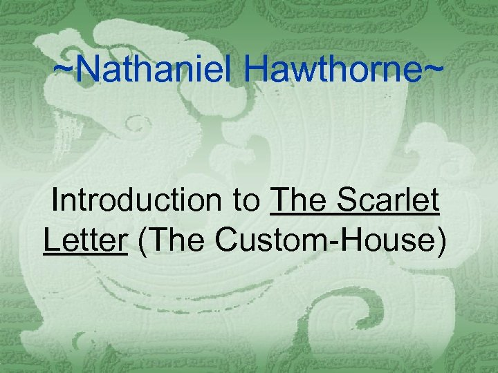 ~Nathaniel Hawthorne~ Introduction to The Scarlet Letter (The Custom-House)