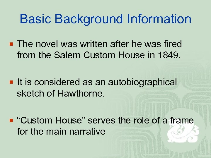 Basic Background Information ¡ The novel was written after he was fired from the
