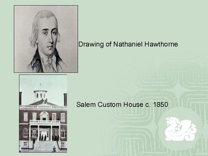 Drawing of Nathaniel Hawthorne Salem Custom House c. 1850