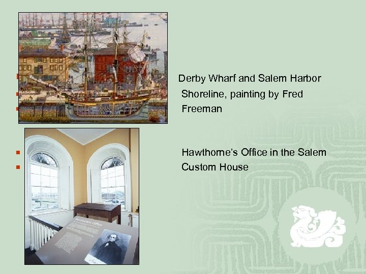 ¡ ¡ ¡ Derby Wharf and Salem Harbor Shoreline, painting by Fred Freeman Hawthorne's
