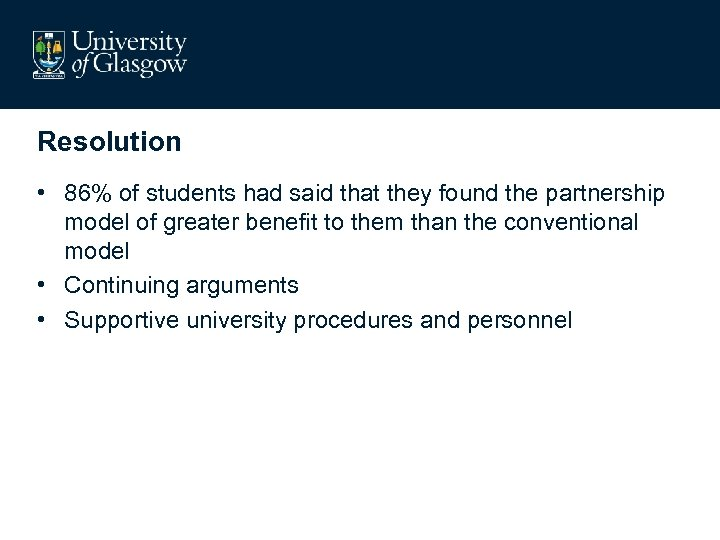 Resolution • 86% of students had said that they found the partnership model of