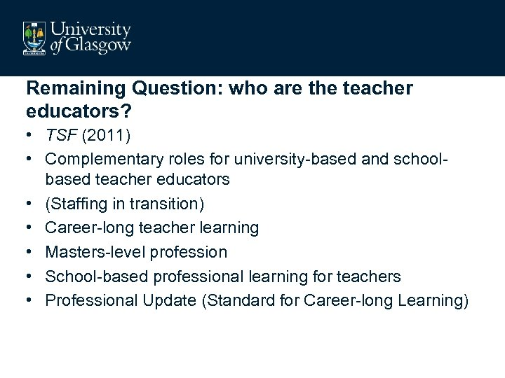 Remaining Question: who are the teacher educators? • TSF (2011) • Complementary roles for