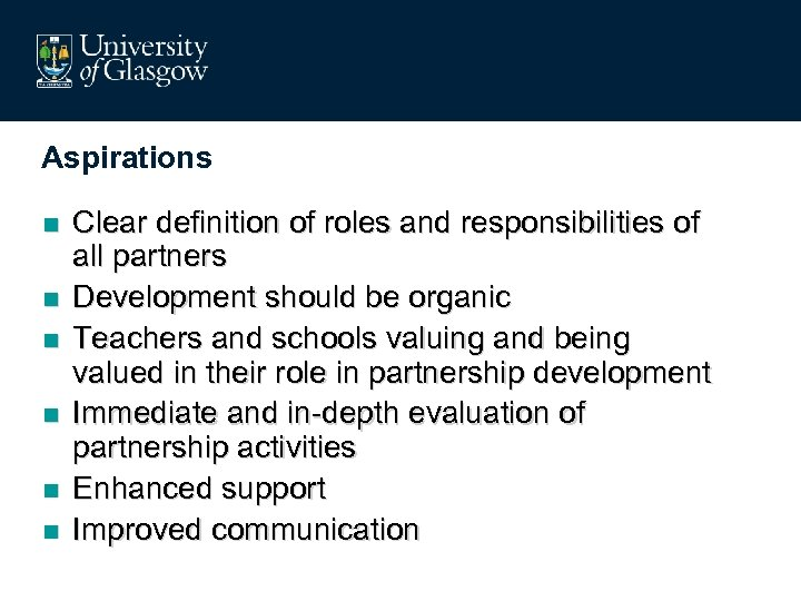 Aspirations n n n Clear definition of roles and responsibilities of all partners Development
