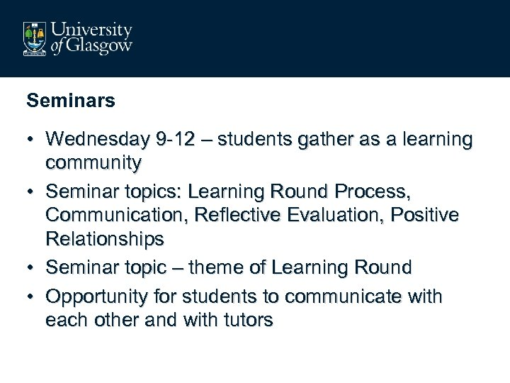 Seminars • Wednesday 9 -12 – students gather as a learning community • Seminar