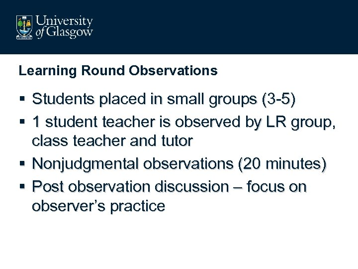Learning Round Observations § Students placed in small groups (3 -5) § 1 student