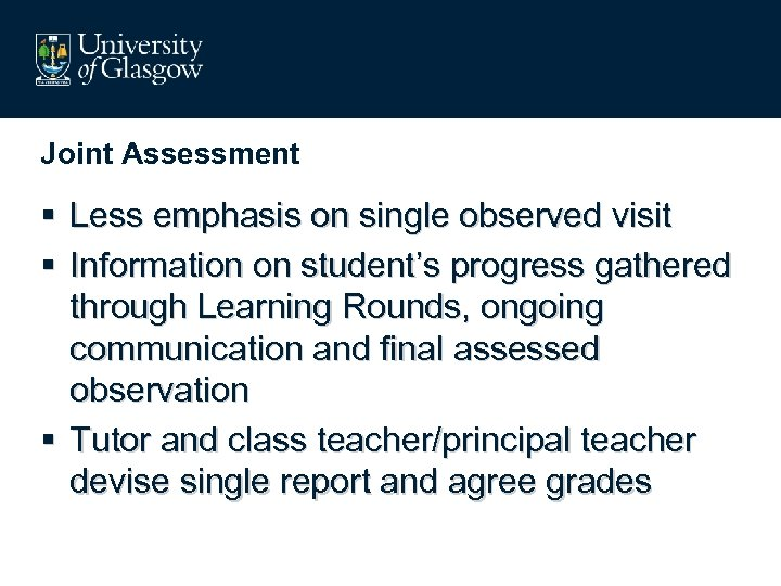 Joint Assessment § Less emphasis on single observed visit § Information on student's progress
