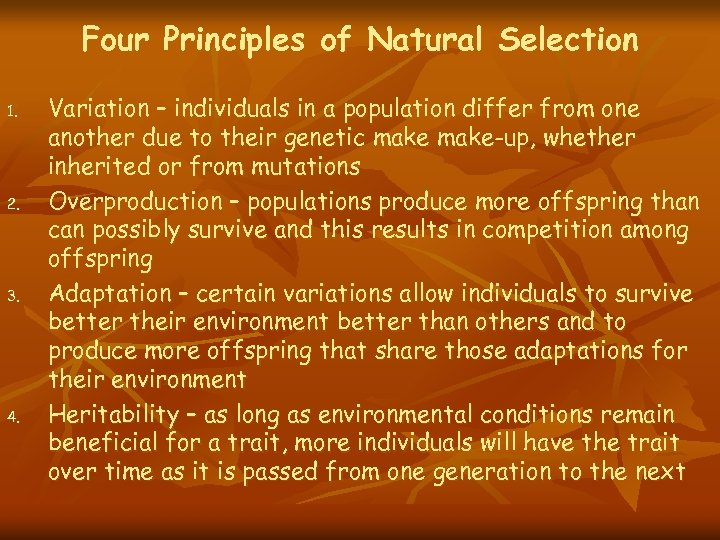 Four Principles of Natural Selection 1. 2. 3. 4. Variation – individuals in a
