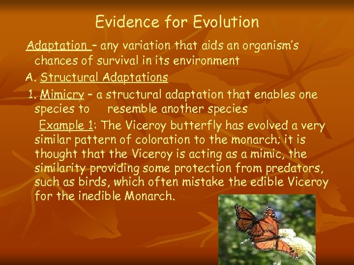 Evidence for Evolution Adaptation – any variation that aids an organism's chances of survival