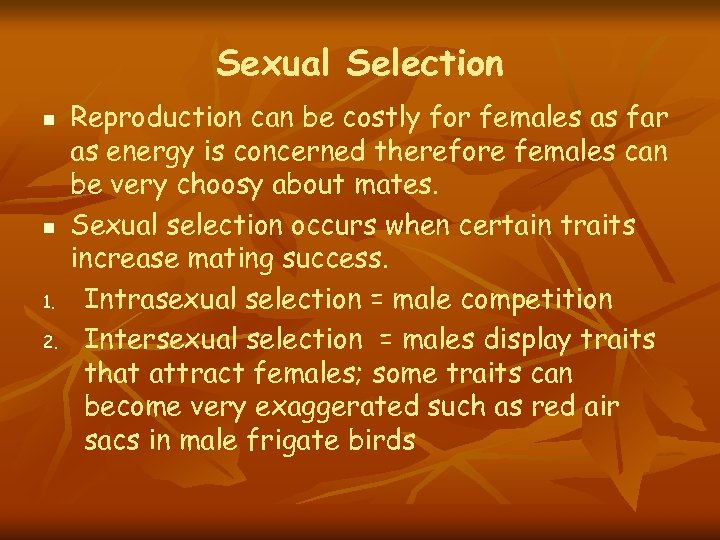 Sexual Selection n n 1. 2. Reproduction can be costly for females as far