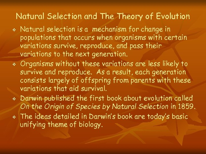 Natural Selection and Theory of Evolution v v Natural selection is a mechanism for