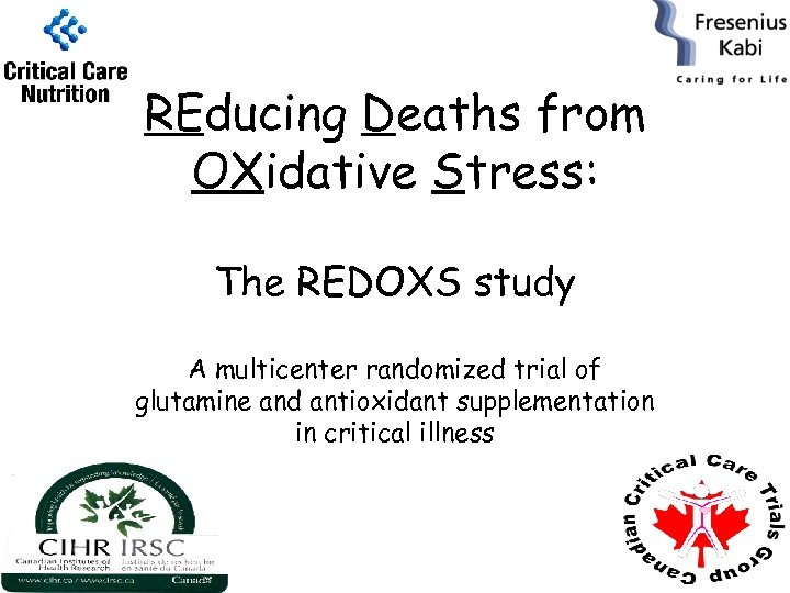 REducing Deaths from OXidative Stress: The REDOXS study A multicenter randomized trial of glutamine
