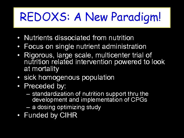 REDOXS: A New Paradigm! • Nutrients dissociated from nutrition • Focus on single nutrient
