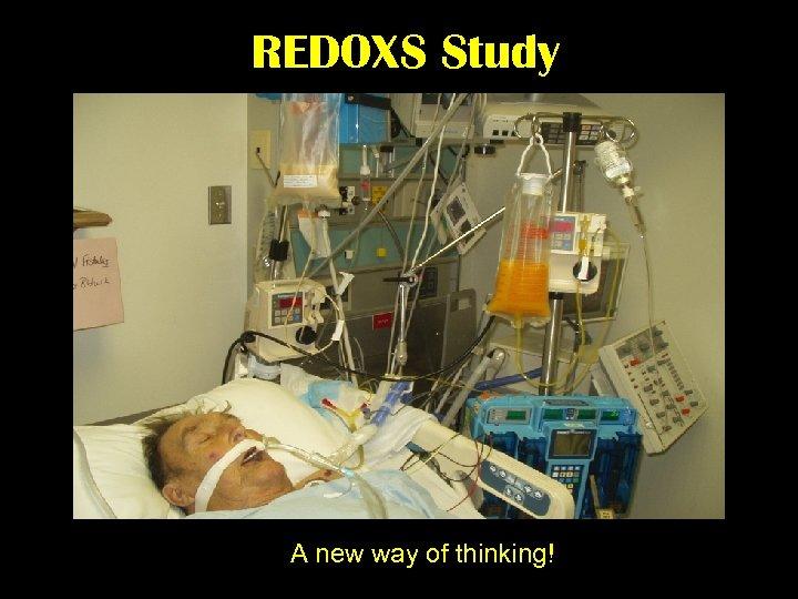 REDOXS Study A new way of thinking!