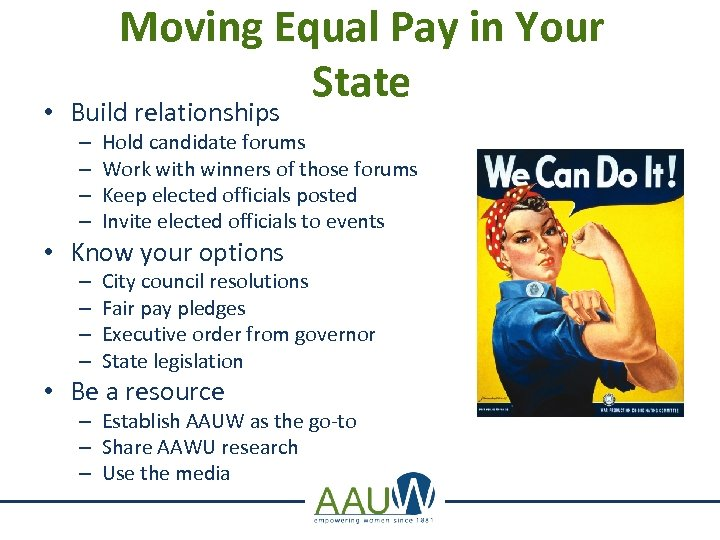 Moving Equal Pay in Your State • Build relationships – – Hold candidate forums