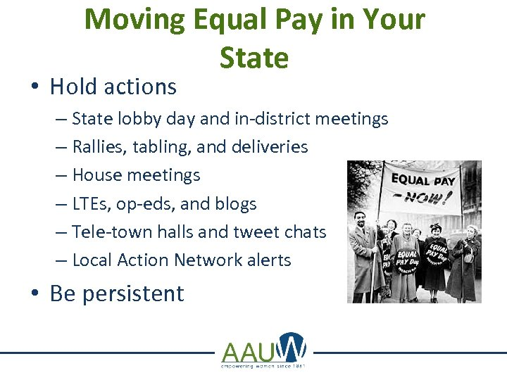 Moving Equal Pay in Your State • Hold actions – State lobby day and