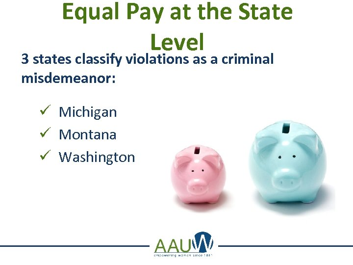 Equal Pay at the State Level 3 states classify violations as a criminal misdemeanor: