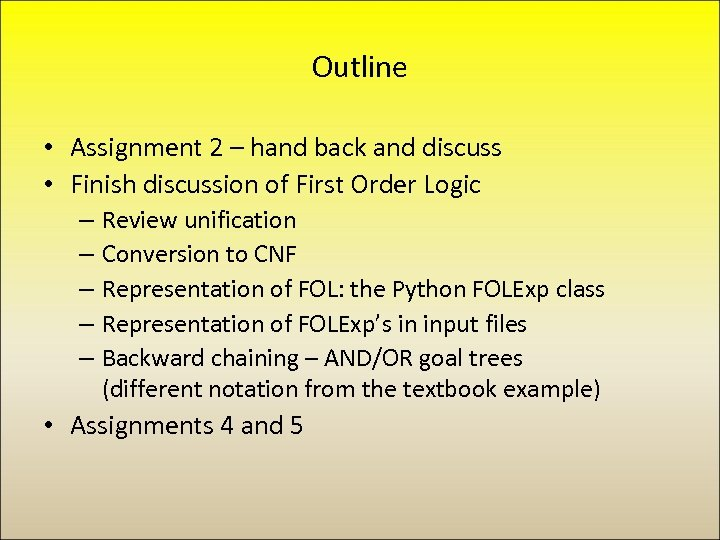 Outline • Assignment 2 – hand back and discuss • Finish discussion of First