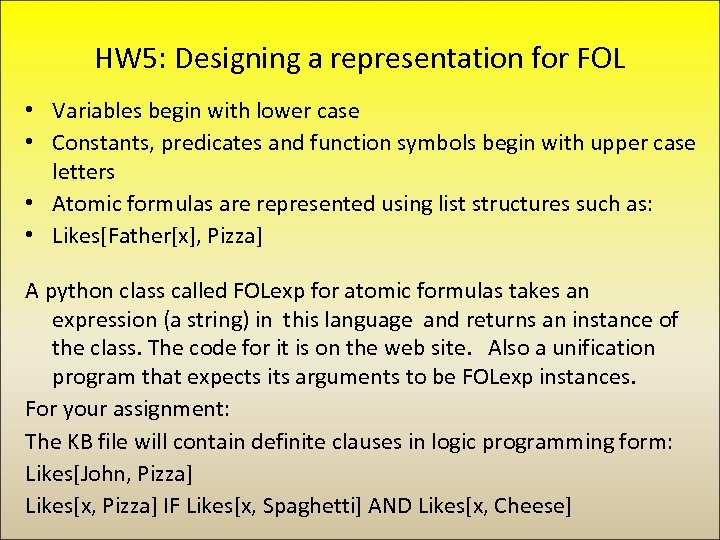 HW 5: Designing a representation for FOL • Variables begin with lower case •