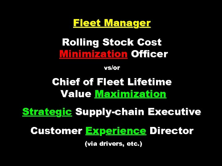 Fleet Manager Rolling Stock Cost Minimization Officer vs/or Chief of Fleet Lifetime Value Maximization