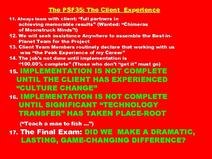 "The PSF 35: The Client Experience 11. Always team with client: ""full partners in"