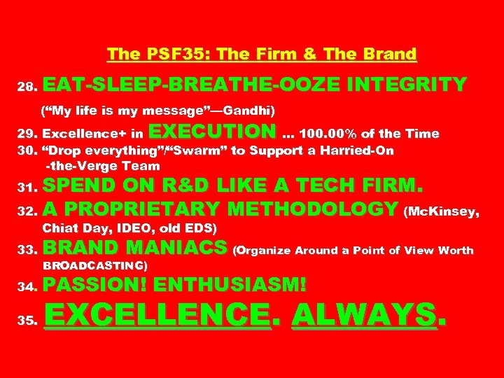 "The PSF 35: The Firm & The Brand 28. EAT-SLEEP-BREATHE-OOZE INTEGRITY (""My life is"